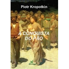 EBOOK A Conquista do Pão - Piotr Kropotkin